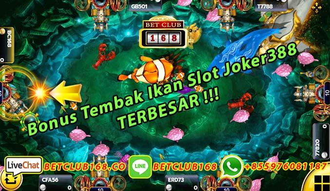 Bonus Tembak Ikan Slot Joker388